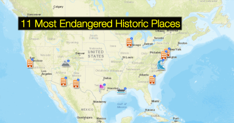 Take a look at today's MapMaker Interactive map to navigate the 11 Most Endangered Historical Sites. All information taken from the good folks at the National Trust for Historic Preservation.